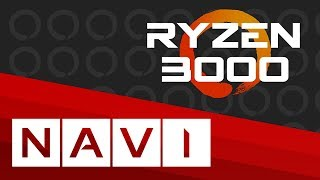 Navi And Ryzen 3000 at Computex CONFIRMED!