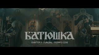 """Batushka """"Chapter V: Funeral   Pierwyj Czas (Первый час)"""" [OFFICIAL VIDEO]"""
