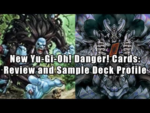New Danger! Yu-Gi-Oh! Cards: Review and Sample Deck Profile