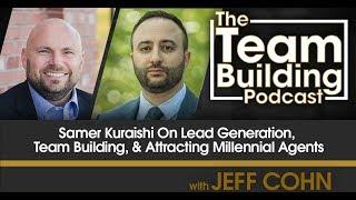 Samer Kuraishi On Lead Generation, Team Building & Attracting Agents