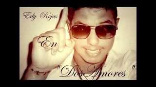 Dos Amores (Audio) - Edy Rojas  (Video)