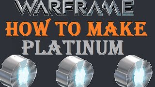 Warframe - How To Earn Free Platinum Through Trading