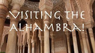 Visiting Alhambra in Granada, Spain!