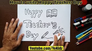 How to write HAPPY TEACHERS DAY in style for kids
