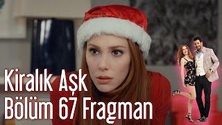 Kiralık Aşk 67. Bölüm Yeni Fragmanı 30 Aralık Cuma
