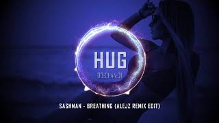 SashMan - Breathing (AlejZ Remix Edit)