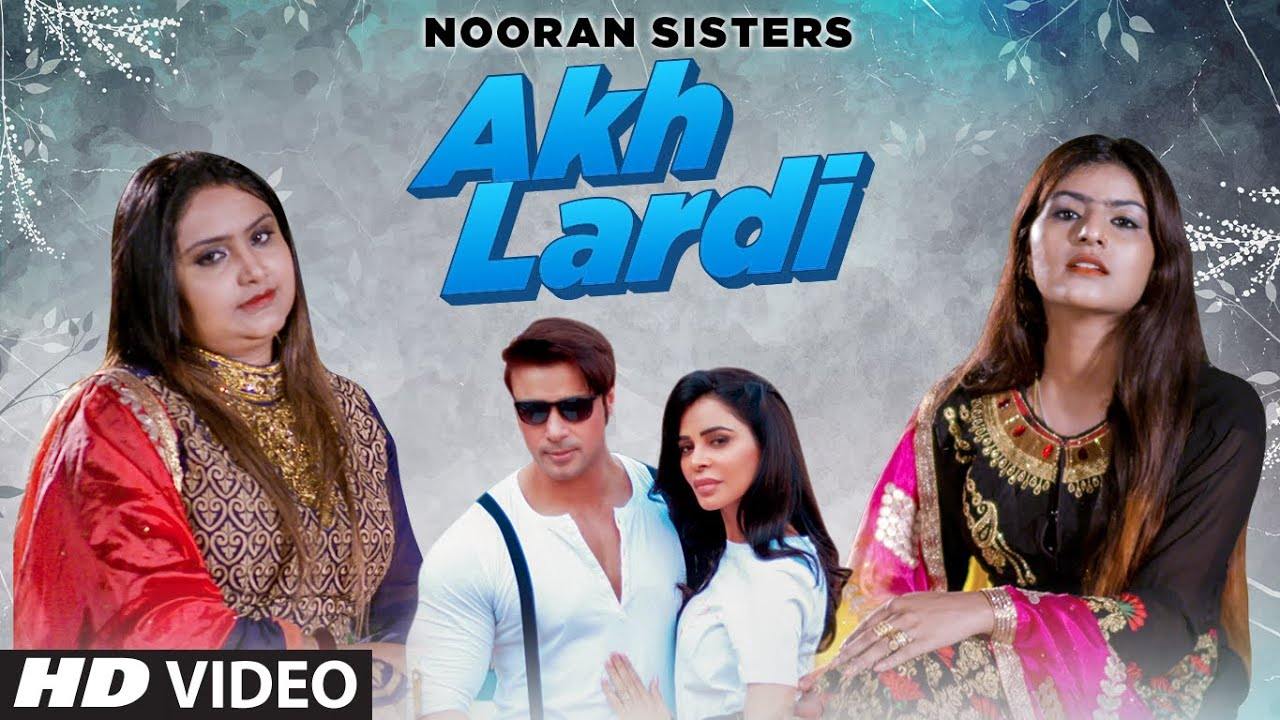 Akh Lardi Song Lyrics Hindi - Nooran Sisters Lyrics