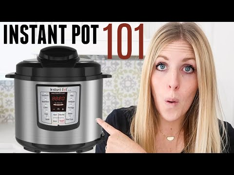 How to Use an Instant Pot - Instant Pot 101 - Beginner? Start HERE!