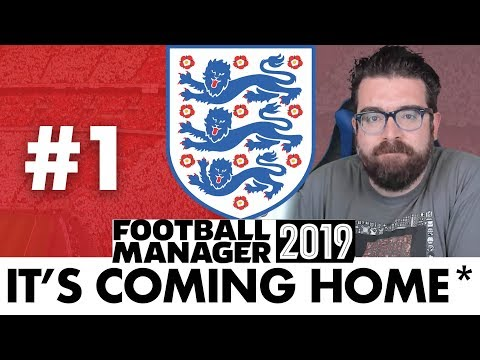 ENGLAND FM19 | Part 1 | IT'S COMING HOME | Football Manager 2019
