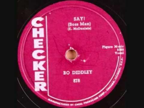Say Boss Man - Bo Diddley