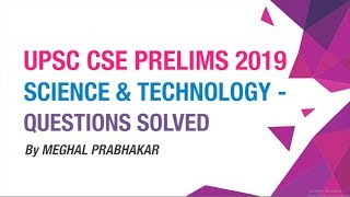UPSC CSE PRELIMS 2019 | SCIENCE & TECHNOLOGY - QUESTIONS SOLVED | NEO IAS