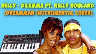 Nelly   Dilemma Ft. Kelly Rowland (DreamMan Instrumental Cover)
