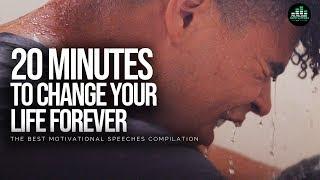 Best Motivational Speech Compilation Ever - 20 Minutes of Motivation To Change Forever