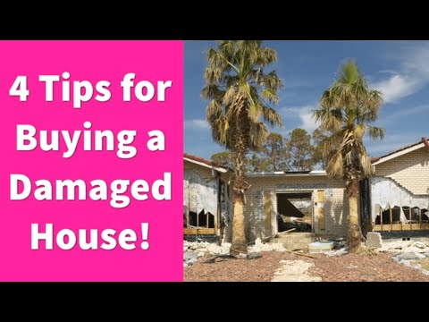 4 Tips for Buying a Damaged House!