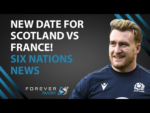 NEW DATE FOR SCOTLAND VS FRANCE! | Six Nations News | Forever Rugby