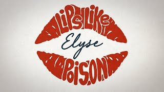 Elyse – Lips Like Poison (Official Music Video)