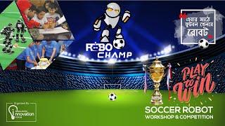 ROBO Champ | Robotics Workshop & Soccer Robot Competition