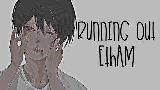 Nightcore → Running Out ♪ (Etham) LYRICS ✔︎