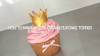 How To Make A Quick And Easy 'Crown' Cupcake Topper