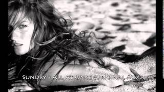 Sundry - All At Once (Original Mix)