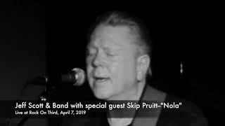 "Jeff Scott & Band With Special Guest Skip Pruitt  ""Nola"""