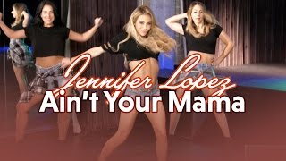 Jennifer Lopez - Ain't Your Mama (Dance Tutorial) | Mandy Jiroux