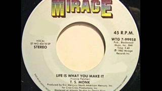 T S  Monk — Life Is What You Make It  1984