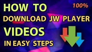 How To Download Online JW Player Videos Which Cannot Be Downloaded By Web Browser/IDM [100% Working]