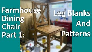 Farmhouse Dining Chair Part 1: Leg Blanks And Patterns