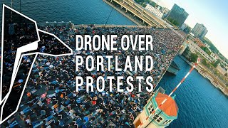 DRONE OVER PORTLAND PROTESTS