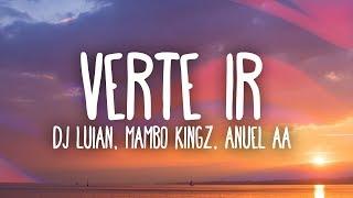 Dj Luian, Mambo Kingz, Anuel Aa - Verte Ir (Letra) Ft. Darell, Nicky Jam, Brytiago