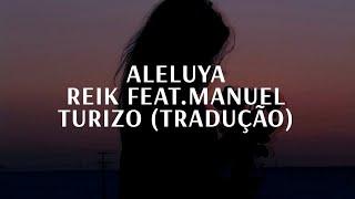 Reik, Manuel Turizo  Aleluya (Tradução)