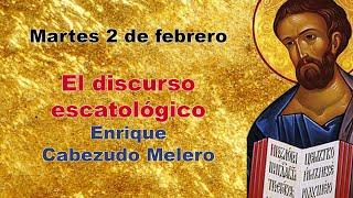 2 de febrero, 8 de la tarde: El discurso escatológico en San Marcos
