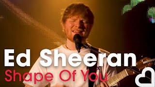 Ed Sheeran - Shape Of You | Heart Live