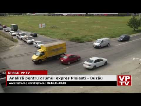 Analiză pentru drumul expres Ploiești – Buzău