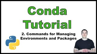 Conda Tutorial (Python) p.2: Commands for Managing Environments and Packages