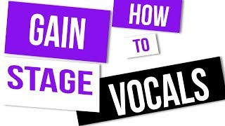 How To Gain Stage Vocals For Mixing
