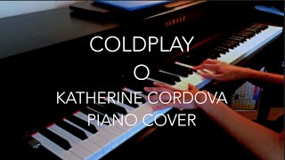 Coldplay   O (Fly On) (HQ Piano Cover)