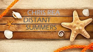 CHRIS REA - DISTANT SUMMERS ( Lyrics )