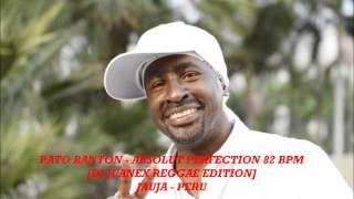 PATO BANTON ABSOLUT PERFECTION 82 BPM REGGAE EDITION