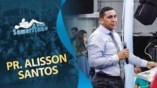 O Bom Samaritano | Mensagem Com Alisson Santos | Setembro #2017