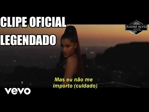 Ariana Grande Break Up With Your Girlfriend Im Bored Traduçãolegendado Clipe Oficial