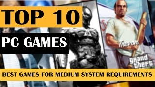 Top 10 PC Games for 4gb Ram All Times Games