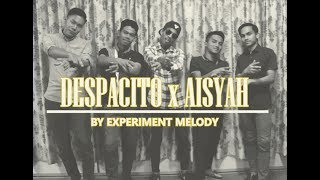 DESPACITO x AISYAH [medley] - cover by Experiment Melody