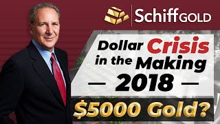 Dollar Crisis In The Making 2018 - $5000 Gold?