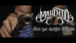 Maldito - Don't Get Caught Slippin (Official Video 2018)