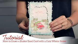How to Create a Shaker Easel Card with a Cozy Winter Scene