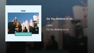 Do You Believe in Us