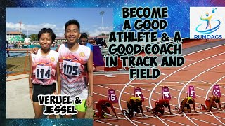 Tips on how to Become a good Athletes and Effective Coaches in Track and Field- By Coach Dagasdas