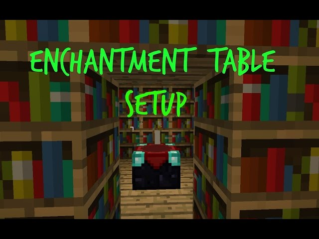 Minecraft Enchantment Table Set Up